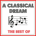 A CLASSICAL DREAM - THE BEST OF